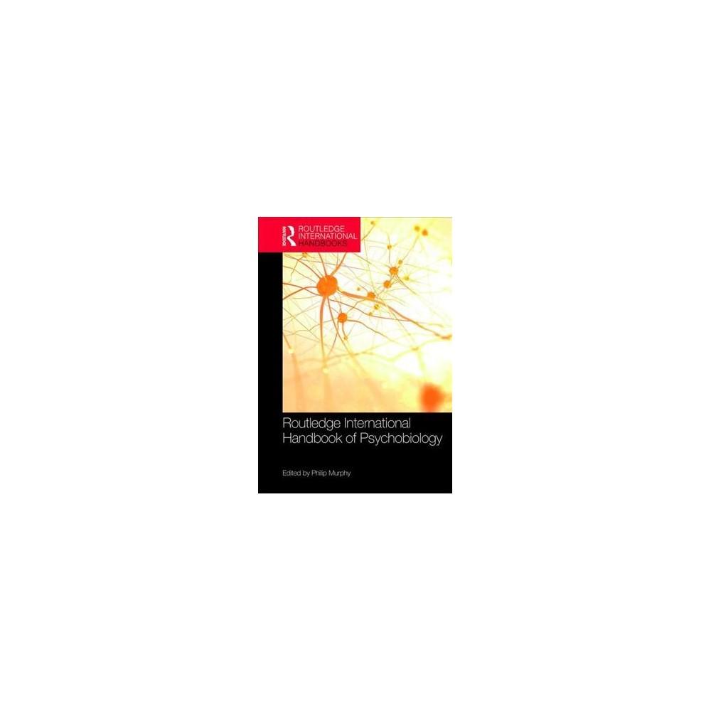 Routledge International Handbook of Psychobiology - (Hardcover)