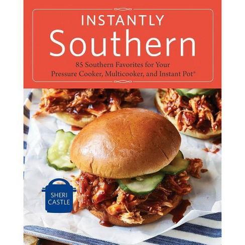 Instantly Southern - by Sheri Castle (Paperback)