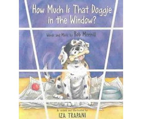 How Much Is That Doggie in the Window (Paperback) (Iza Trapani & Bob Merrill) - image 1 of 1