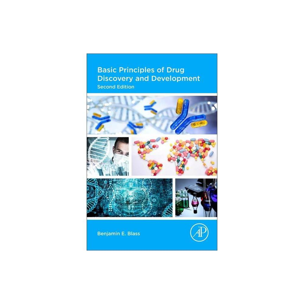 Basic Principles Of Drug Discovery And Development 2nd Edition By Benjamin E Blass Paperback
