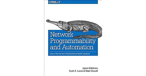 Network Programmability and Automation : Skills for the Next-Generation Network Engineer -  (Paperback) - image 1 of 1