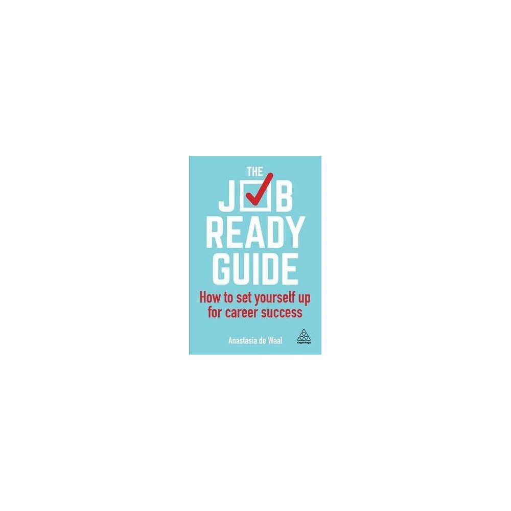 The Job-ready Guide - by Anastasia De Waal (Paperback)