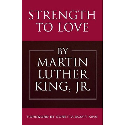 Strength to Love - by  Martin Luther King (Hardcover)