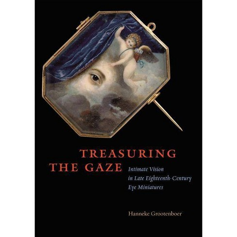 Treasuring the Gaze - by  Hanneke Grootenboer (Hardcover) - image 1 of 1