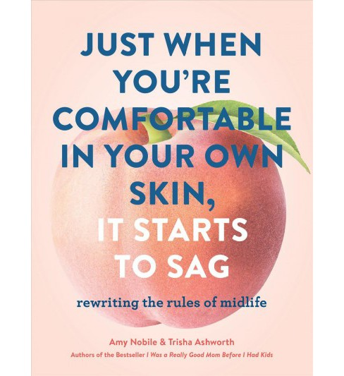 Just When You're Comfortable in Your Own Skin, It Starts to Sag : Rewriting the Rules to Midlife - image 1 of 1