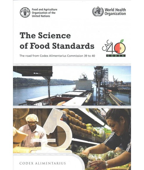 Science of Food Standards : The Road from Codex Alimentarius Commission 39 to 40 -  (Paperback) - image 1 of 1