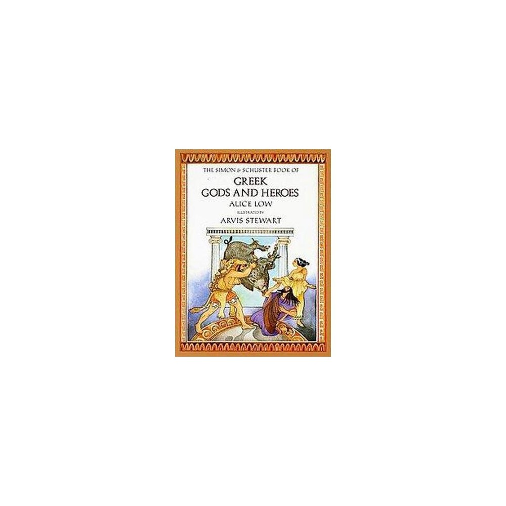 Simon & Schuster Book of Greek Gods and Heroes (Hardcover) (Alice Low)