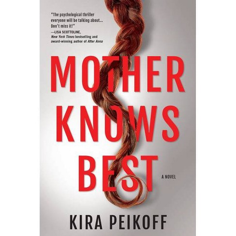 Mother Knows Best - by  Kira Peikoff (Hardcover) - image 1 of 1