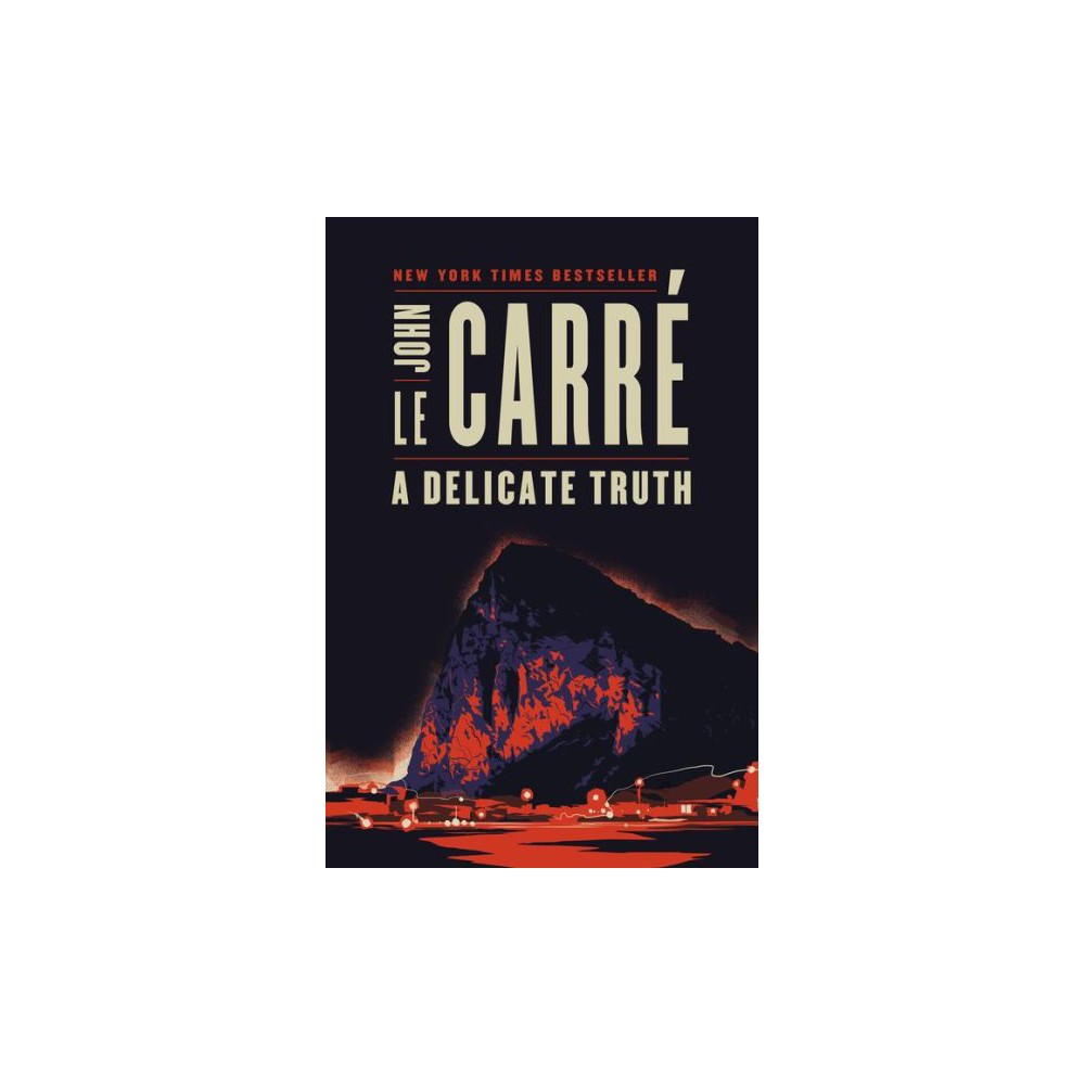 A Delicate Truth: A Novel by John le Carré (Hardcover)
