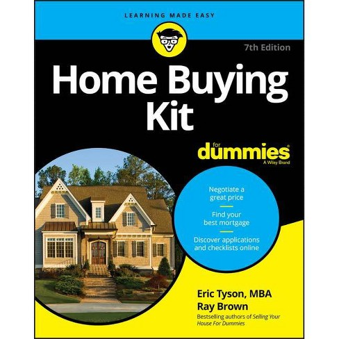 Home Buying Kit for Dummies - (For Dummies) 7 Edition by  Eric Tyson & Ray Brown (Paperback) - image 1 of 1