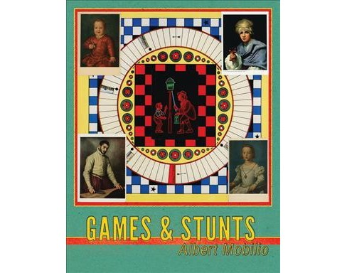 Games and Stunts : A Book of Fiction (Paperback) (Albert Mobilio) - image 1 of 1