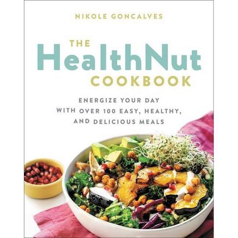 The Healthnut Cookbook - by  Nikole Goncalves (Paperback) - image 1 of 1