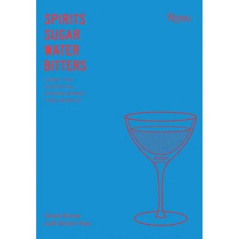 Spirits, Sugar, Water, Bitters - by  Derek Brown & Robert Yule (Hardcover) - image 1 of 1