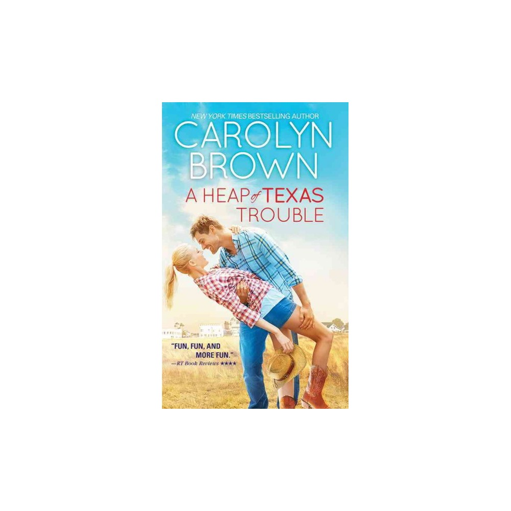 Heap of Texas Trouble - Reprint by Carolyn Brown (Paperback)