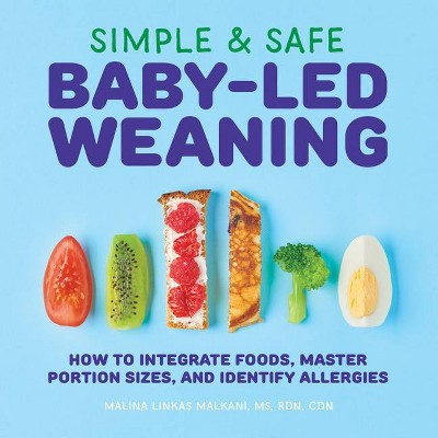 Simple & Safe Baby-Led Weaning - by Malina Malkani (Paperback)