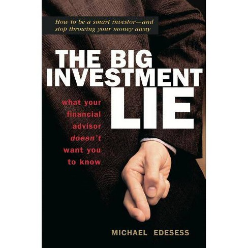 The Big Investment Lie - by  Michael Edesess (Hardcover) - image 1 of 1