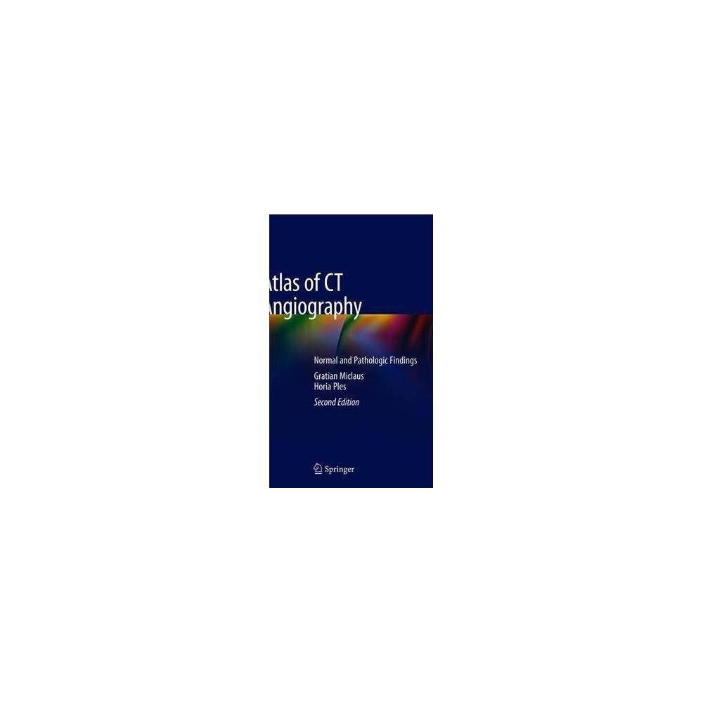 Atlas of Ct Angiography - 2 by Gratian Dragoslav Miclaus (Hardcover)
