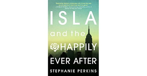 ISLA and the Happily Ever After (Paperback) (Stephanie Perkins) - image 1 of 1