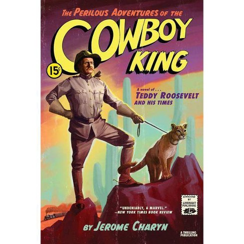 The Perilous Adventures of the Cowboy King - by  Jerome Charyn (Paperback) - image 1 of 1