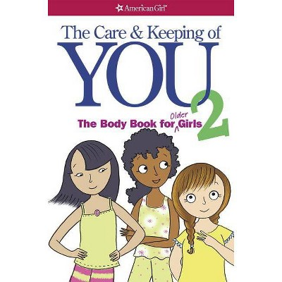 The Care and Keeping of You 2 (Paperback) by Dr. Cara Natterson
