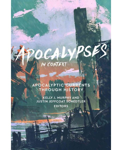 Apocalypses in Context : Apocalyptic Currents Through History (Hardcover) - image 1 of 1