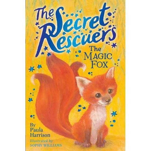 The Magic Fox - (Secret Rescuers) by  Paula Harrison (Hardcover) - image 1 of 1