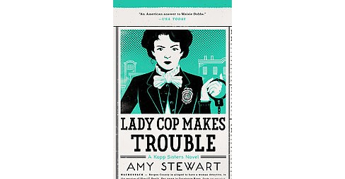 Lady Cop Makes Trouble (Hardcover) (Amy Stewart) - image 1 of 1