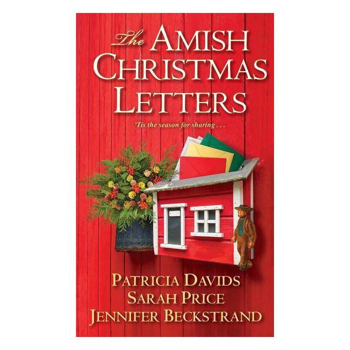 The Amish Christmas Letters - by  Patricia Davids & Sarah Price & Jennifer Beckstrand (Paperback) - image 1 of 1