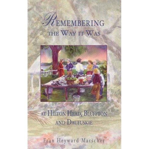 Remembering the Way It Was - by  Fran Heyward Marscher (Hardcover) - image 1 of 1