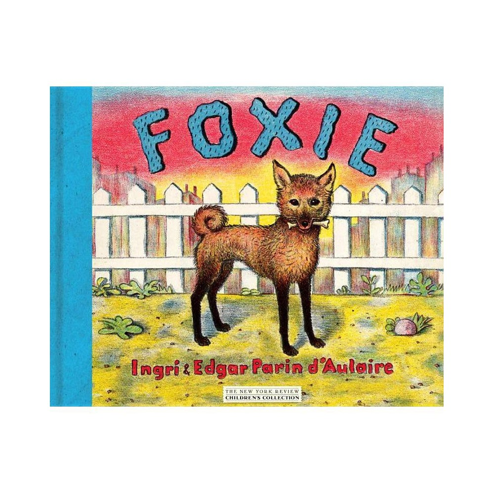 Foxie The Singing Dog By Ingri D Aulaire Edgar Parin D Aulaire Hardcover