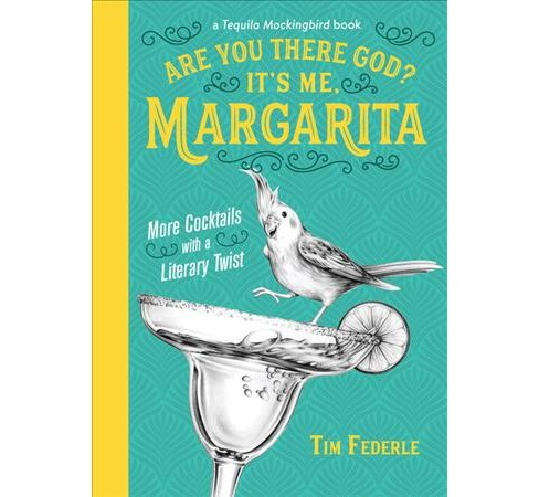 Are You There God? It's Me, Margarita : More Cocktails With a Literary Twist -  (Hardcover) - image 1 of 1