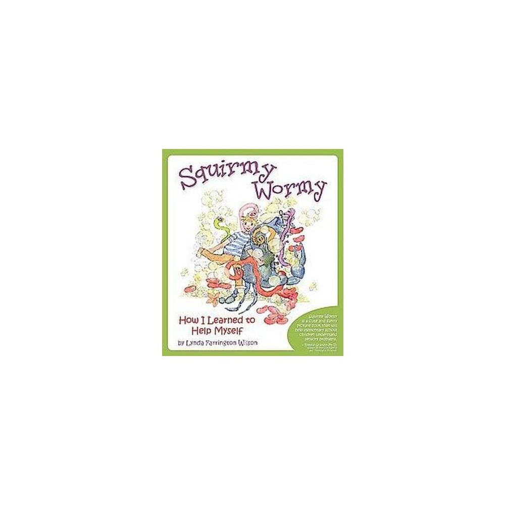 Squirmy Wormy : How I Learned to Help Myself (Paperback) (Lynda Farrington Wilson)