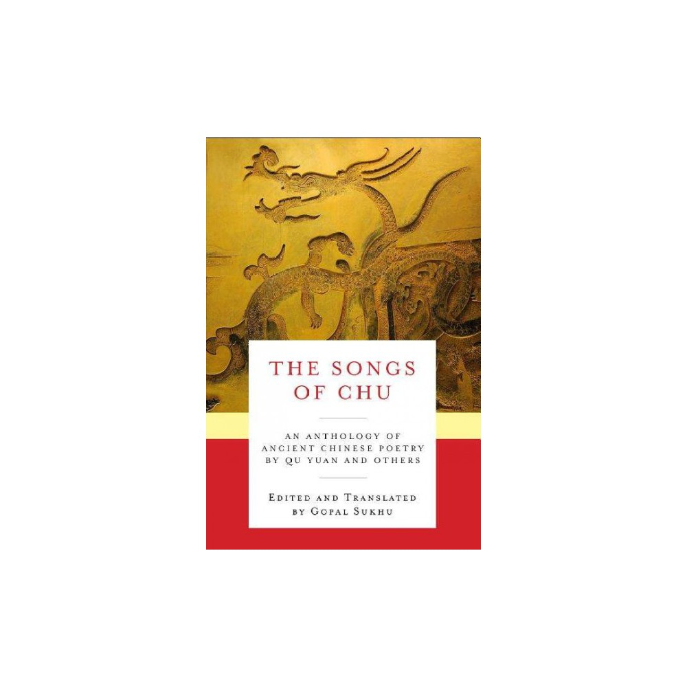 Songs of Chu : An Anthology of Ancient Chinese Poetry by Qu Yuan and Others (Paperback) (Yuan Qu)
