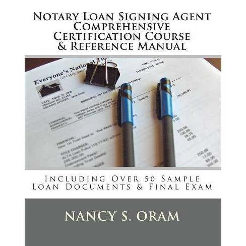 Notary Loan Signing Agent - Comprehensive Certification Course & Reference  Manual - by Nancy S Oram