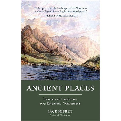 Ancient Places - by  Jack Nisbet (Paperback) - image 1 of 1