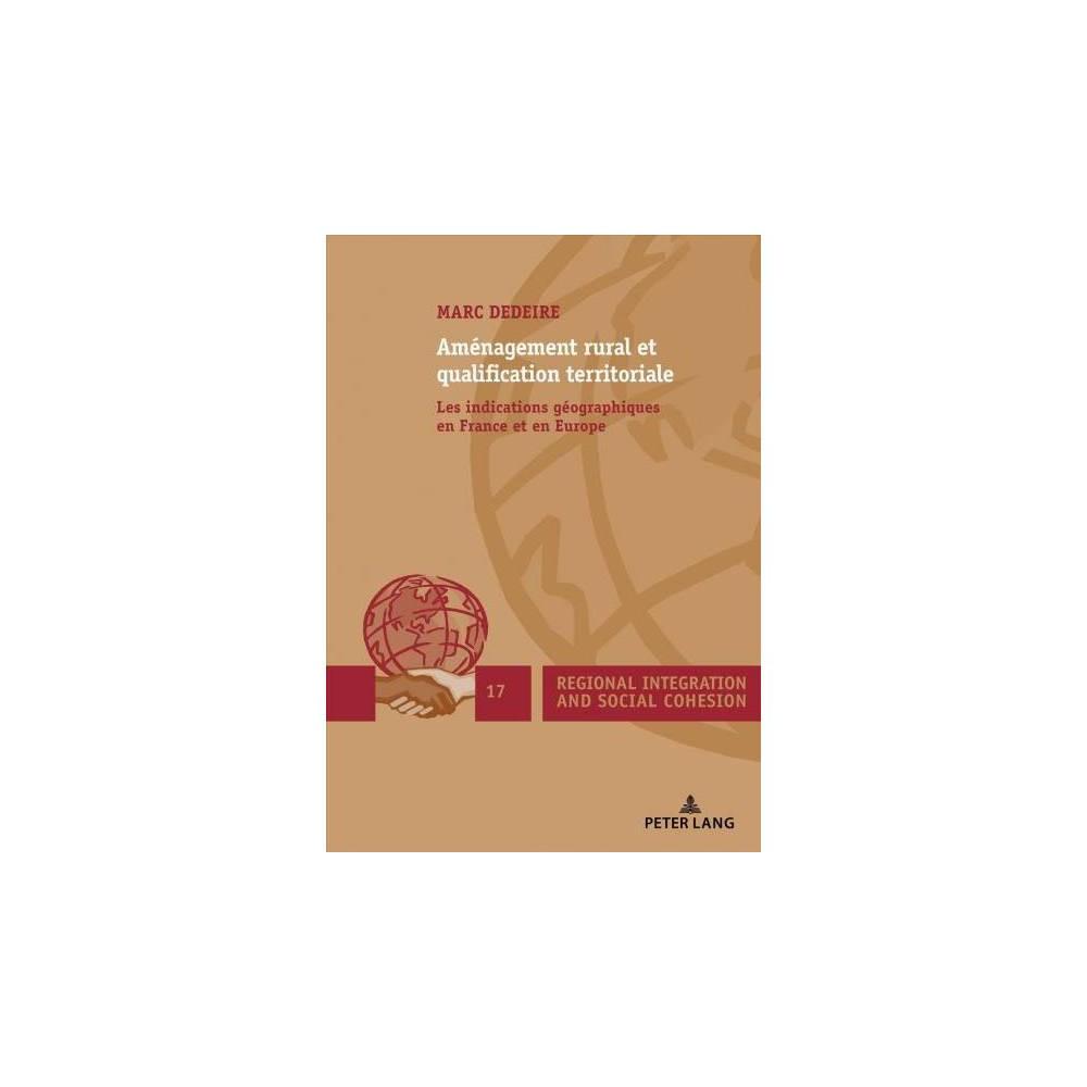 Aménagement Rural Et Qualification Territoriale : Les Indications Géographiques En France Et