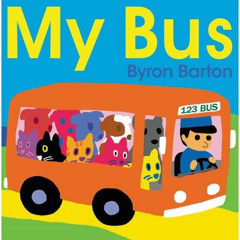 My Bus - by  Byron Barton (Hardcover) - image 1 of 1