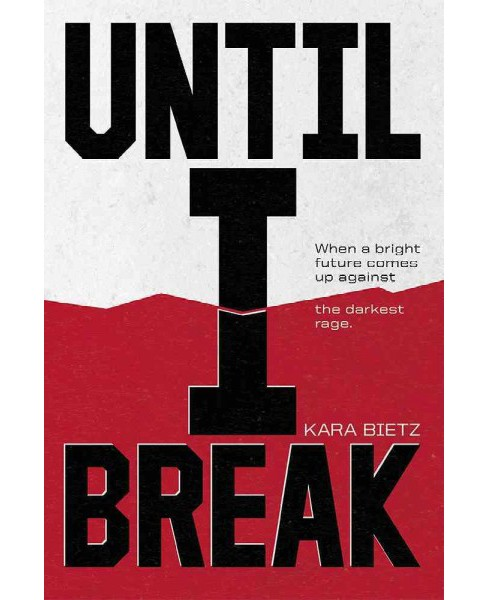 Until I Break (Paperback) (Kara Bietz) - image 1 of 1