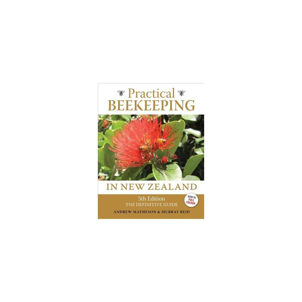 Practical Beekeeping in New Zealand : The Definitive Guide - 5 (Hardcover)