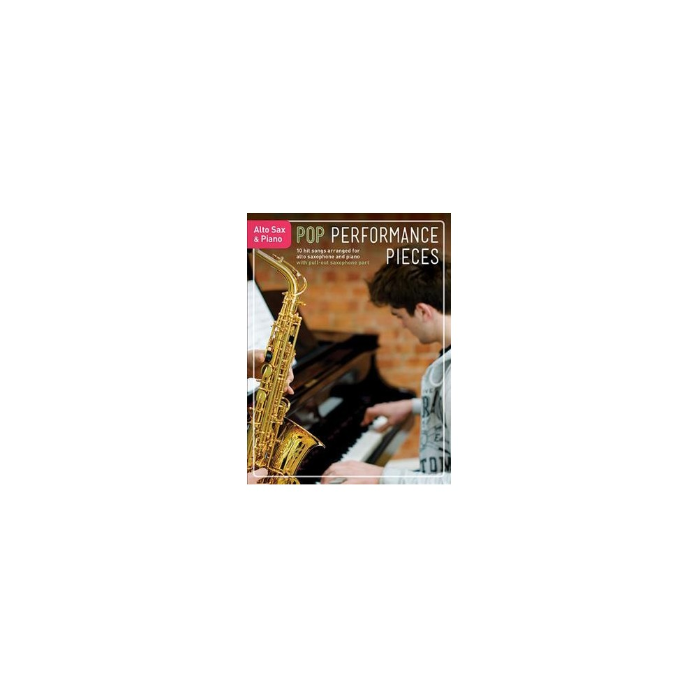 Pop Performance Pieces : Alto Sax & Piano (Paperback)