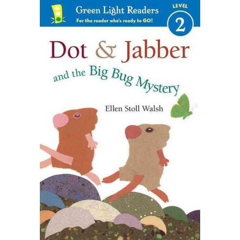 Dot & Jabber and the Big Bug Mystery - by  Ellen Stoll Walsh (Paperback) - image 1 of 1