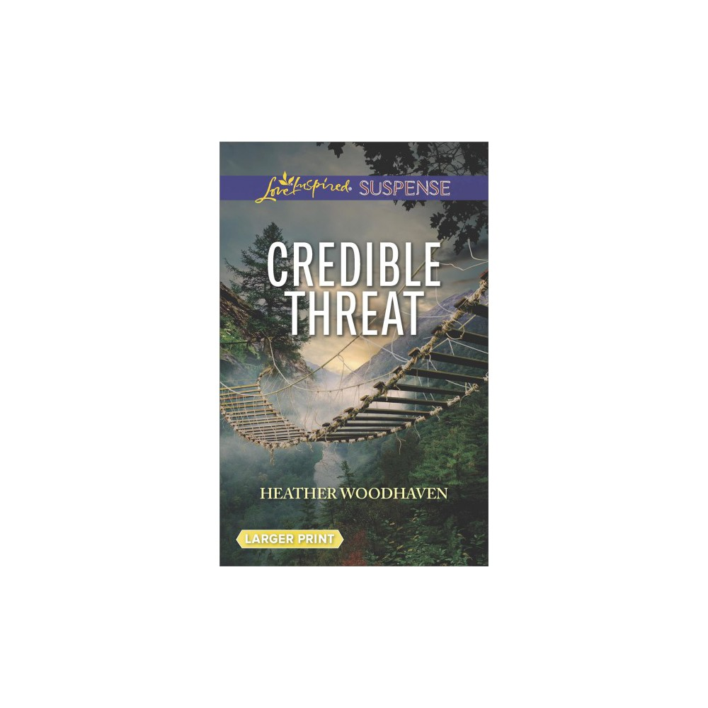 Credible Threat - Large Print by Heather Woodhaven (Paperback)
