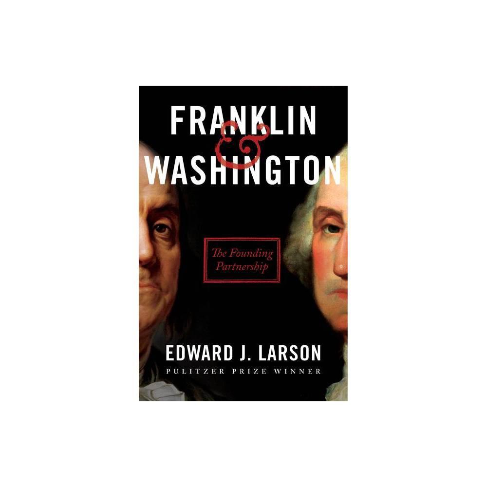 Franklin 38 Washington By Edward J Larson Hardcover