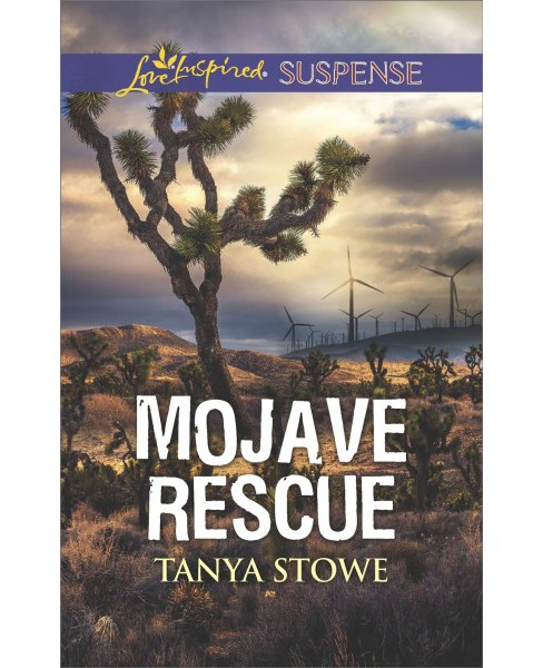 Mojave Rescue -  (Love Inspired Suspense) by Tanya Stowe (Paperback) - image 1 of 1