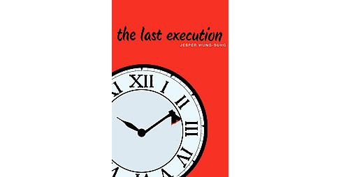 Last Execution (Hardcover) (Jesper Wung-Sung) - image 1 of 1
