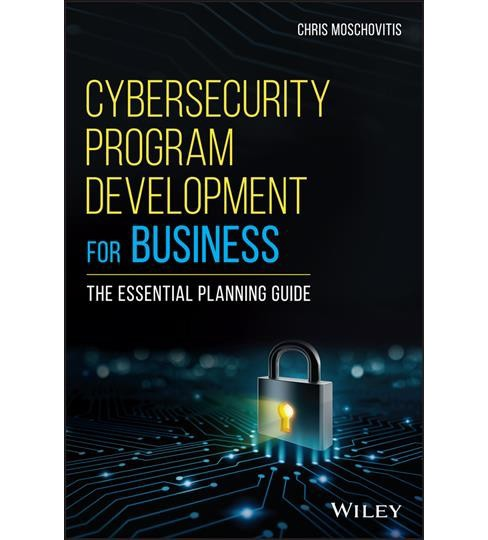 Cybersecurity Program Development for Business : The Essential Planning Guide -  (Hardcover) - image 1 of 1