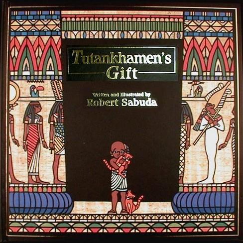 Tutankhamen's Gift - by  Robert Sabuda (Hardcover) - image 1 of 1
