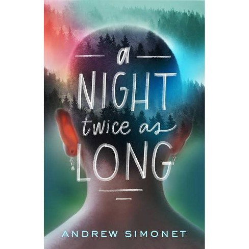 A Night Twice as Long - by  Andrew Simonet (Hardcover) - image 1 of 1