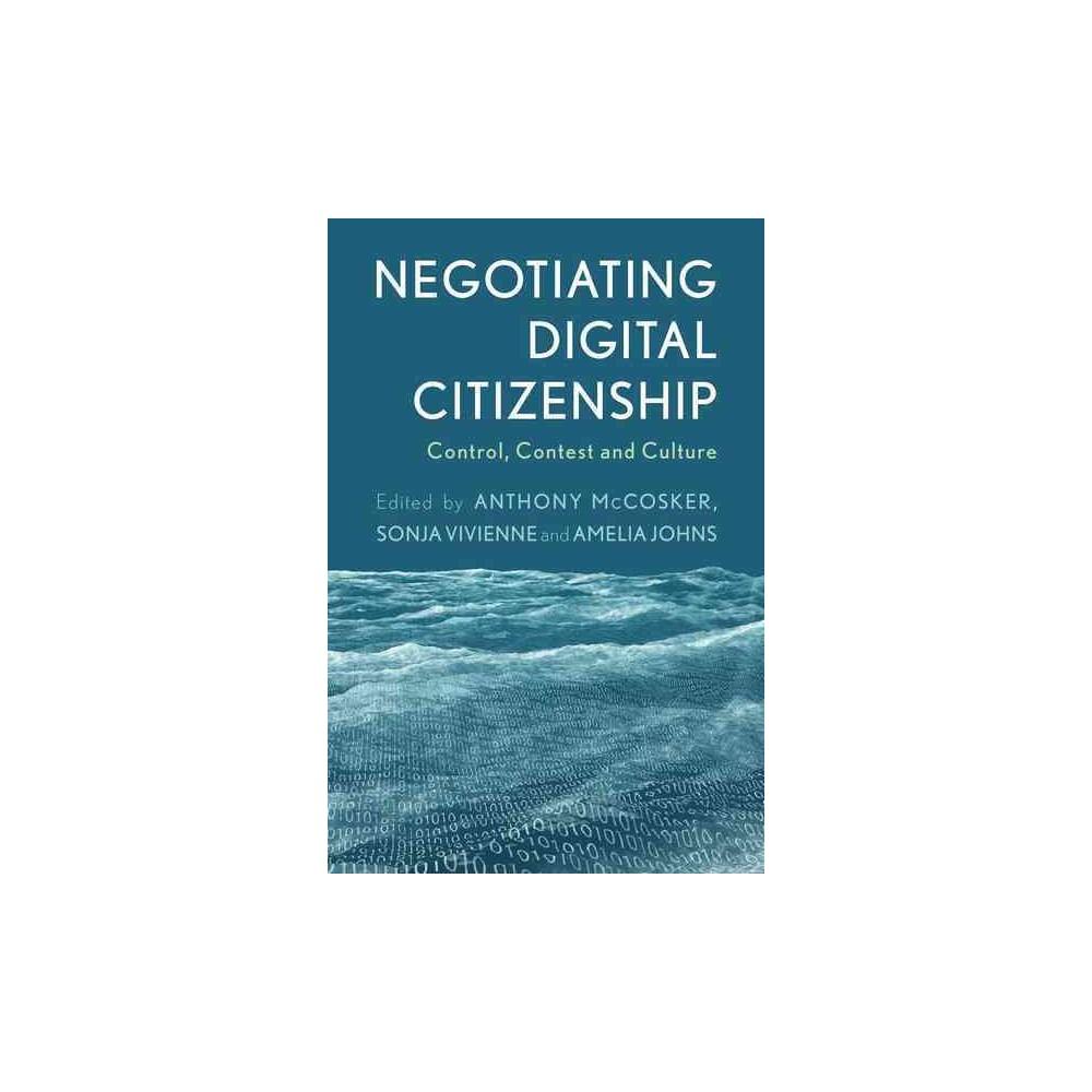Negotiating Digital Citizenship : Control, Contest and Culture (Paperback)