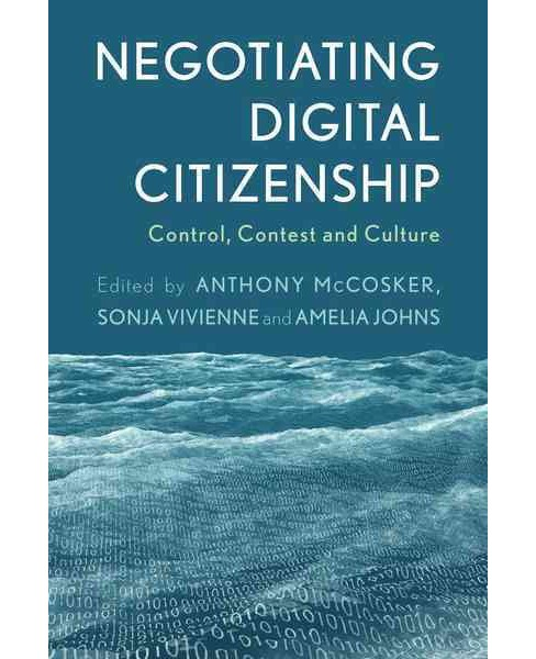 Negotiating Digital Citizenship : Control, Contest and Culture (Paperback) - image 1 of 1